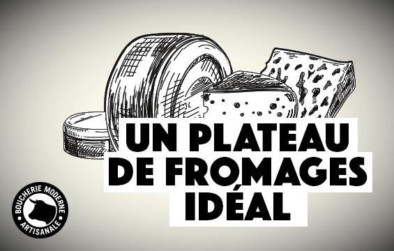 plateau de fromages idéal